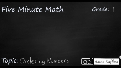 Thumbnail for entry 1st Grade Math Ordering Numbers