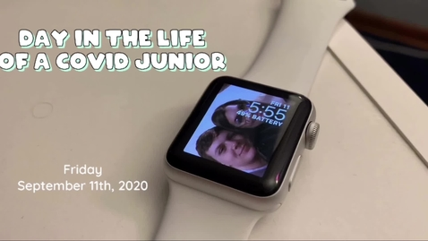 Thumbnail for entry Day in the Life of a COVID Junior - 2020