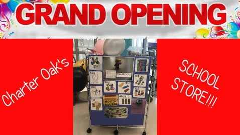 Thumbnail for entry Announcing the Grand (re)-Opening of Charter Oak's School Store!
