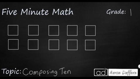 Thumbnail for entry 1st Grade Math Composing Ten
