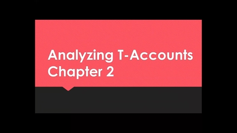 Thumbnail for entry Accounting Chapter 2 - Analyzing Transactions Lecture