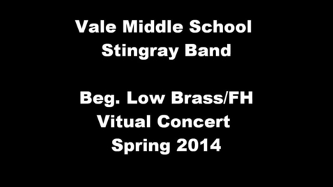 Thumbnail for entry Beg. Low Brass & French Horn Vale Middle School 7th period Spring 2014
