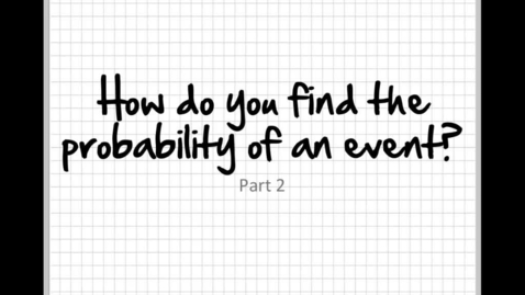 Thumbnail for entry How to find probability Part2