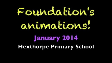 Thumbnail for entry Foundation's animations!