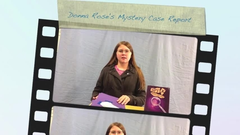 Thumbnail for entry Donna Rose's Mystery Case Report
