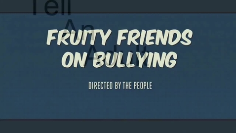 Thumbnail for entry The Fruity Friends on Bullying