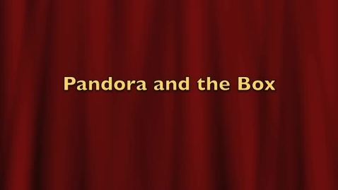 Thumbnail for entry Pandora and the Box