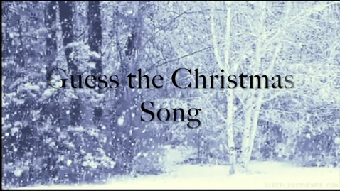 Thumbnail for entry Fun Feature: Guess that Christmas Song