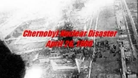 Thumbnail for entry Chernobyl Nuclear Disaster