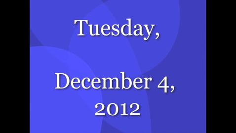 Thumbnail for entry Tuesday, December 4, 2012
