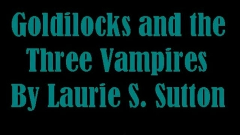 Thumbnail for entry Goldilocks and the Three Vampires Book Trailer
