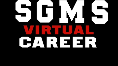 Thumbnail for entry SGMS Virtual Career Fair Commercial
