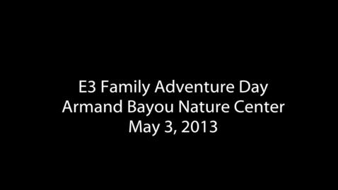 Thumbnail for entry E3 Family Adventure Day