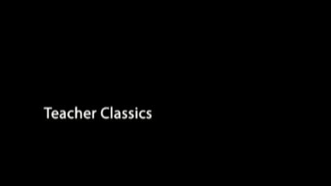 Thumbnail for entry Teacher Classics 1