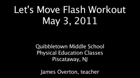 "Thumbnail for entry Quibbletown Middle School's ""Let's Move"" flash workout"