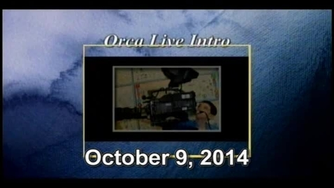 Thumbnail for entry Orca LIve October 9, 2014