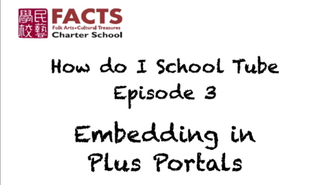 Thumbnail for entry Embedding in Plus Portals: How do I School Tube? Ep. 3