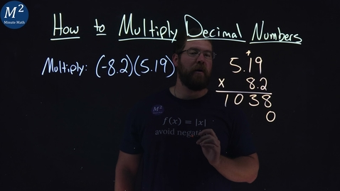 Thumbnail for entry How to Multiply Decimal Numbers | Part 2 of 3 | Multiply: (-8.2)(5.19) | Minute Math