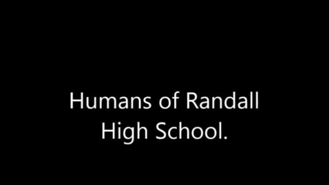 Thumbnail for entry Humans of Randall High School