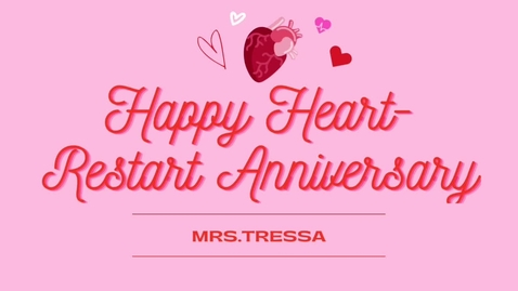 Thumbnail for entry One Year Heart Restart Anniversary Ms. Tressa