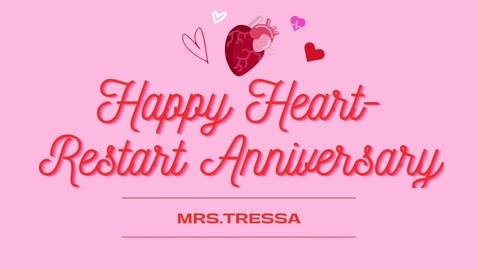Thumbnail for entry One Year Heart Restart Anniversary Ms. Tressa