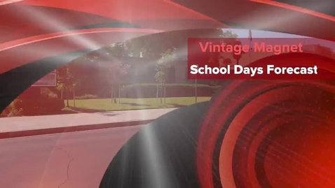 Thumbnail for entry March 5th, 2018 Vintage Magnet School Days Forecast & Events for the Week