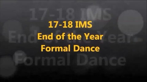 Thumbnail for entry 17-18 IMS End of the Year Formal Dance