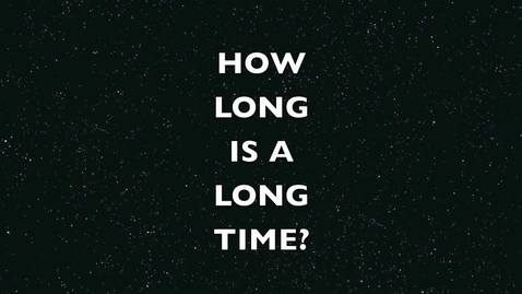Thumbnail for entry What is a long time?