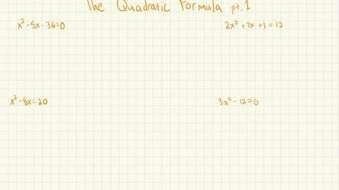 Thumbnail for entry The Quadratic Formula pt. 1