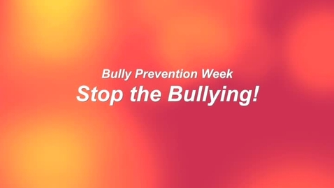 Thumbnail for entry Bullying Prevention Week pt 1
