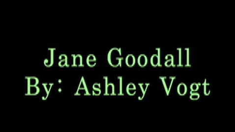 Thumbnail for entry Jane Goodall by Ashley Vogt