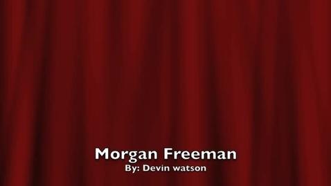 Thumbnail for entry Devin Watson Morgan Freeman Research Movie