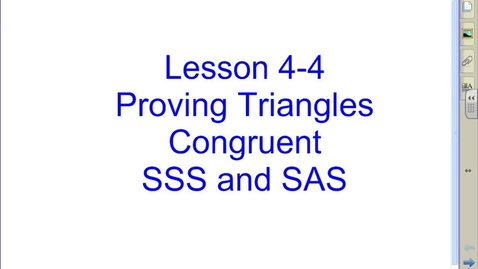 Thumbnail for entry Lesson 4-4 Proving Triangles Congruent - SSS & SAS