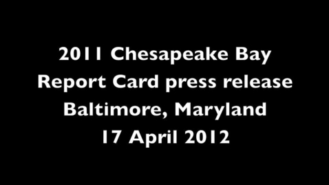 Thumbnail for entry 2011 Chesapeake Bay Report Card