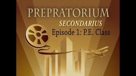 Thumbnail for entry Prepatorium Secondarius, Episode I