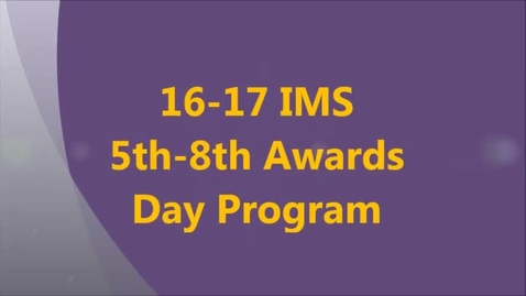 Thumbnail for entry 16-17 IMS 5th-8th Grade Awards Day Program