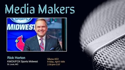 Thumbnail for entry Media Makers show #22 - Rick Horton