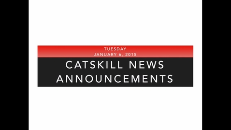 Thumbnail for entry Catskill News Announcements 1.6.15