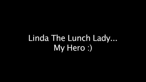 Thumbnail for entry Linda the Lunch Lady