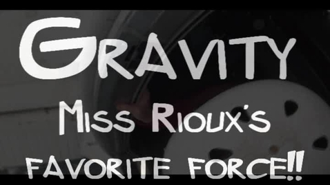 Thumbnail for entry Gravity Miss Rioux's Favorite Force
