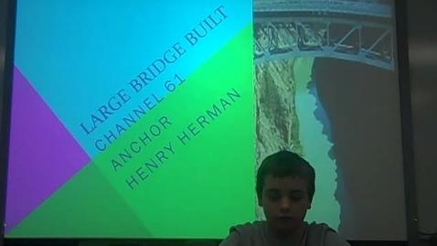 Thumbnail for entry Large Bridge Built