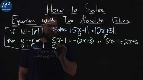 Thumbnail for entry How to Solve Equations with Two Absolute Values | Minute Math
