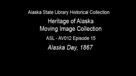 Thumbnail for entry The Heritage of Alaska Episode 15: Alaska Day, 1867
