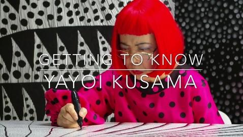 Thumbnail for entry Yayoi Kusama - Artist Introduction