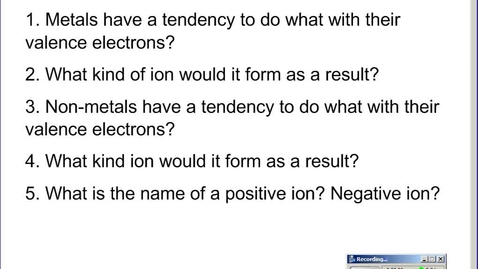 Thumbnail for entry Stephens Pre-AP Chemistry: (12-3-14/12-4-14) Ions and Ionic Bond formation
