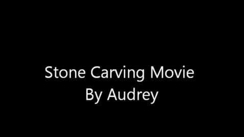 Thumbnail for entry Stone Carving Movie - Audrey