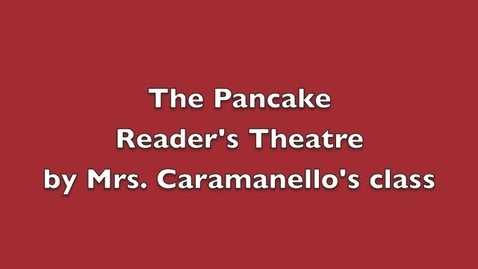 Thumbnail for entry The Pancake by Mrs. Caramanello's Class