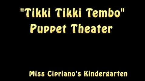 Thumbnail for entry Tikki Tikki Tembo Kindergarten Puppet Theater 2013 (Revised/Full Version)