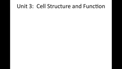 Thumbnail for entry Unit 3 Cell Structure & Function, Section 4 The Cell in its Environment video