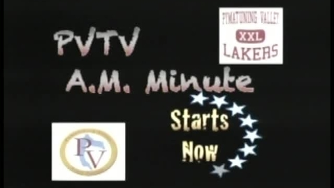 Thumbnail for entry PVTV A.M. Minute 5/16/11